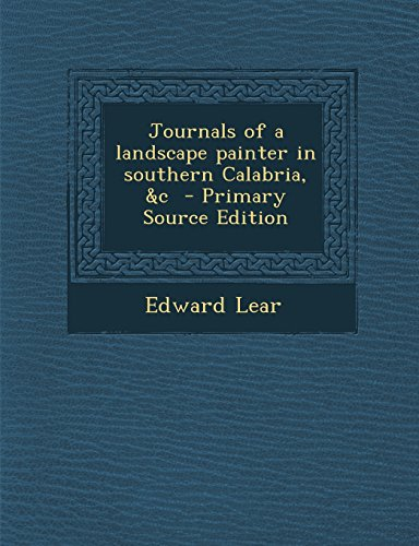 9781294584780: Journals of a Landscape Painter in Southern Calabria, &C - Primary Source Edition