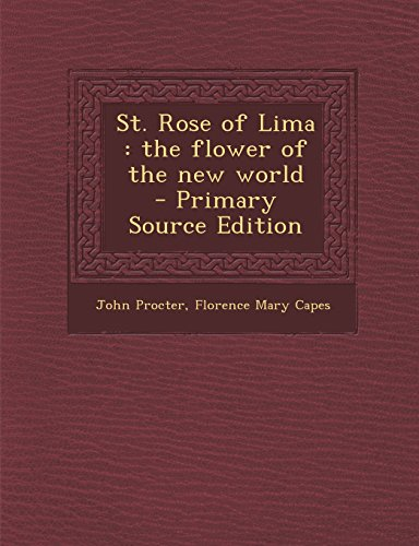 9781294586722: St. Rose of Lima: The Flower of the New World - Primary Source Edition