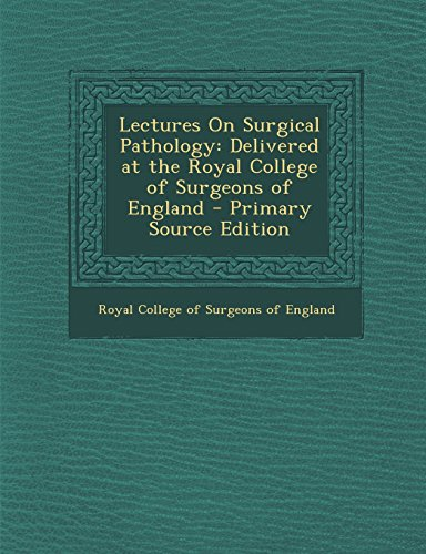 9781294595243: Lectures On Surgical Pathology: Delivered at the Royal College of Surgeons of England