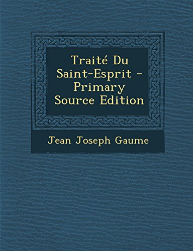 9781294597353: Traite Du Saint-Esprit - Primary Source Edition