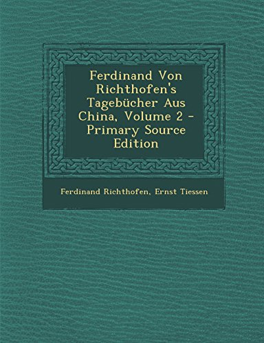 9781294599203: Ferdinand Von Richthofen's Tagebücher Aus China, Volume 2