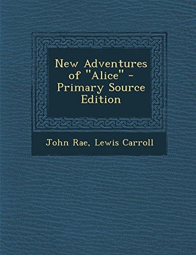New Adventures of Alice - Primary Source: John Rae, Lewis