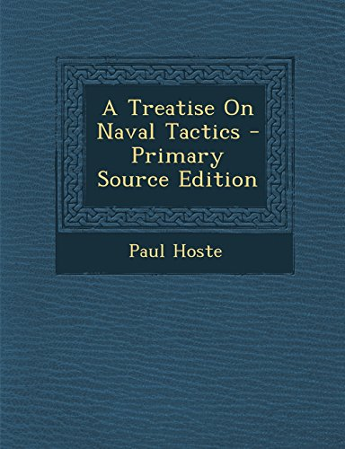 A Treatise On Naval Tactics: Hoste, Paul