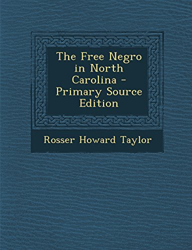 9781294605003: The Free Negro in North Carolina