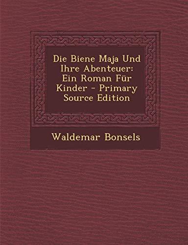 9781294609582: Die Biene Maja Und Ihre Abenteuer: Ein Roman Fur Kinder - Primary Source Edition (German Edition)