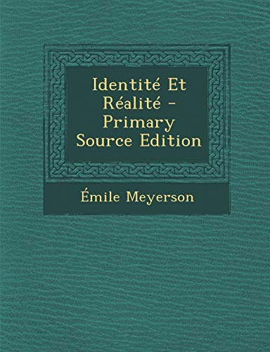 9781294612094: Identite Et Realite - Primary Source Edition (French Edition)