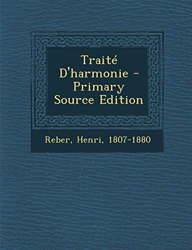 9781294615668: Traite D'Harmonie - Primary Source Edition (French Edition)
