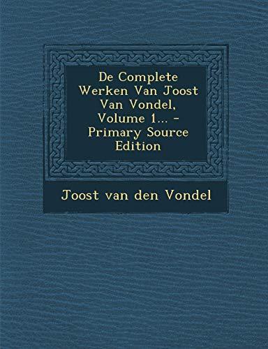 9781294616382: De Complete Werken Van Joost Van Vondel, Volume 1... (Dutch Edition)