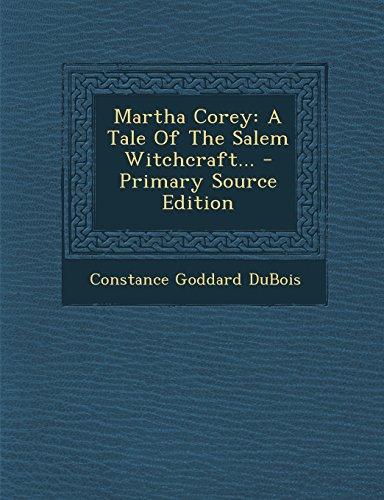 9781294620471: Martha Corey: A Tale Of The Salem Witchcraft...