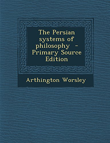9781294625940: The Persian systems of philosophy