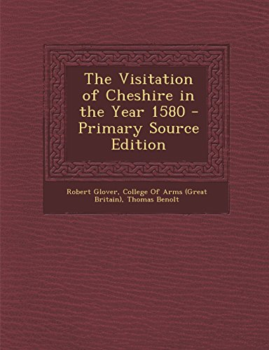 9781294631248: The Visitation of Cheshire in the Year 1580 - Primary Source Edition