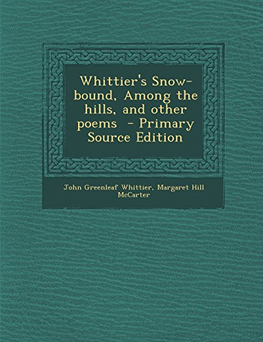 9781294635185: Whittier's Snow-bound, Among the hills, and other poems