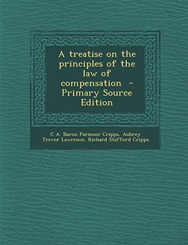 9781294637462: A treatise on the principles of the law of compensation