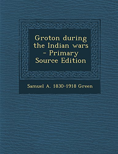 9781294637967: Groton during the Indian wars