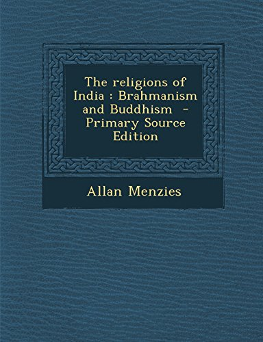 9781294639473: The religions of India: Brahmanism and Buddhism