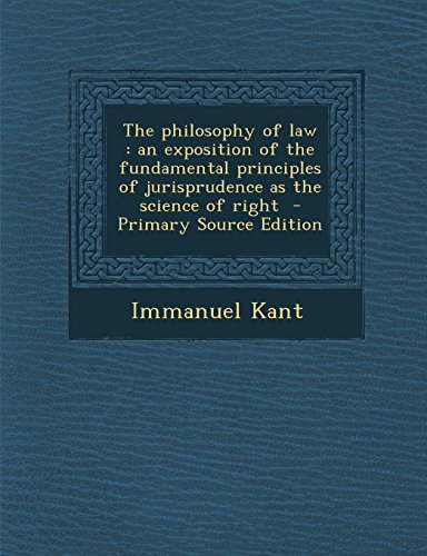 9781294642794: The philosophy of law: an exposition of the fundamental principles of jurisprudence as the science of right