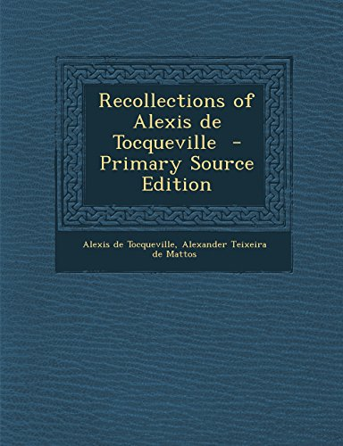 9781294643562: Recollections of Alexis de Tocqueville - Primary Source Edition