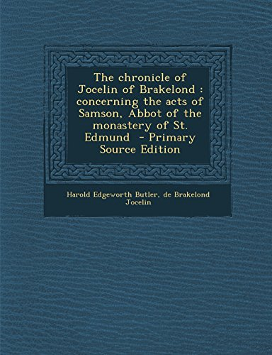 9781294646280: The chronicle of Jocelin of Brakelond: concerning the acts of Samson, Abbot of the monastery of St. Edmund