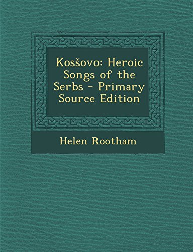 9781294648406: Kossovo: Heroic Songs of the Serbs