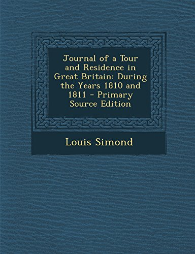 9781294653240: Journal of a Tour and Residence in Great Britain: During the Years 1810 and 1811