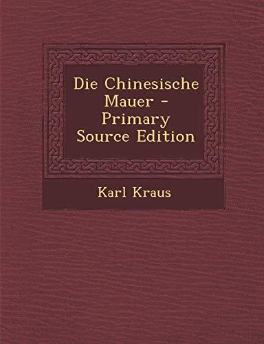 9781294656289: Die Chinesische Mauer - Primary Source Edition