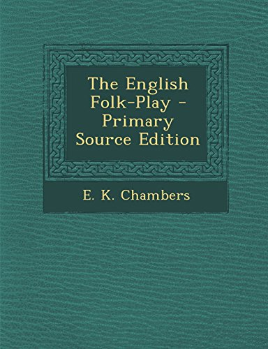 9781294656692: The English Folk-Play - Primary Source Edition