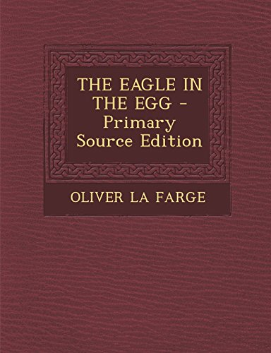 9781294659181: The Eagle in the Egg - Primary Source Edition
