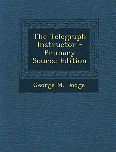 9781294660293: The Telegraph Instructor - Primary Source Edition