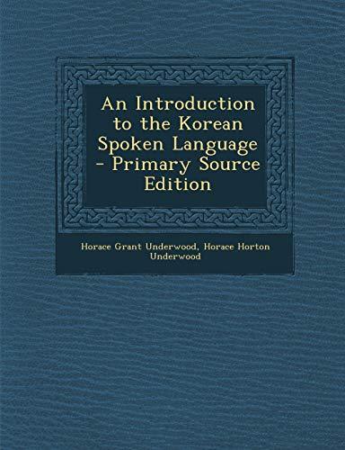 9781294664994: An Introduction to the Korean Spoken Language