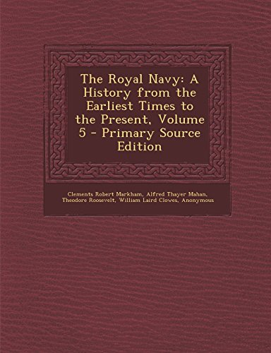 9781294665892: The Royal Navy: A History from the Earliest Times to the Present, Volume 5