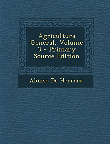 9781294666479: Agricultura General, Volume 3 (Spanish Edition)