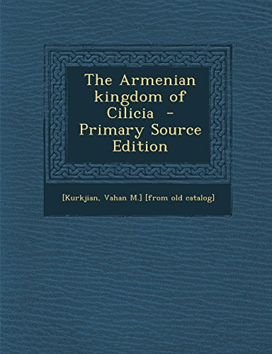 9781294669173: The Armenian kingdom of Cilicia