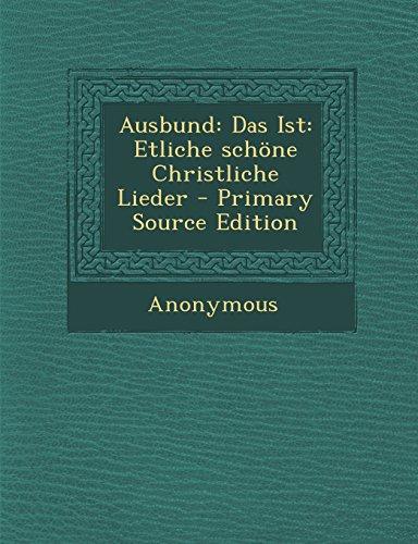 9781294672760: Ausbund: Das Ist: Etliche schöne Christliche Lieder - Primary Source Edition