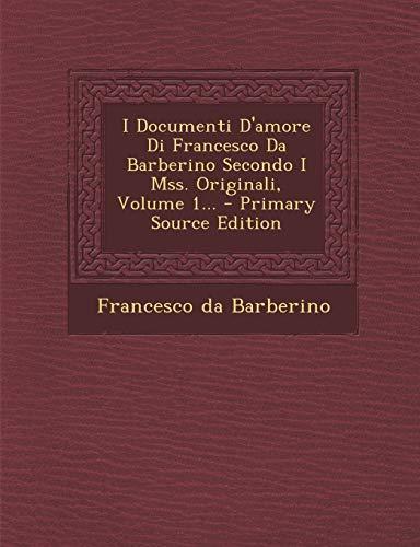 9781294674658: I Documenti D'amore Di Francesco Da Barberino Secondo I Mss. Originali, Volume 1.