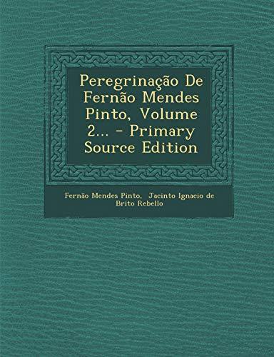 9781294676522: Peregrinacao de Fernao Mendes Pinto, Volume 2...