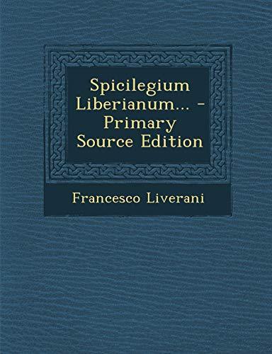 9781294676775: Spicilegium Liberianum...