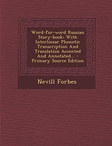 9781294679653: Word-for-word Russian Story-book: With Interlinear Phonetic Transcription And Translation Accented And Annotated... (Russian Edition)