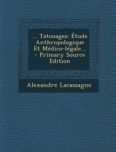 9781294681236: ... Tatouages: Étude Anthropologique Et Médico-légale... (French Edition)