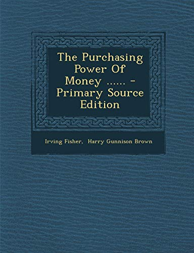 9781294681410: The Purchasing Power of Money ......