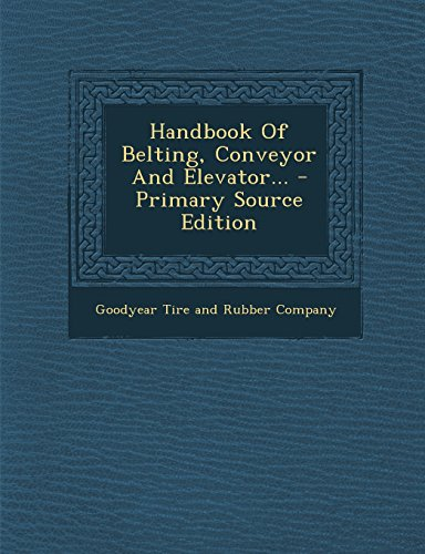 9781294682448: Handbook of Belting, Conveyor and Elevator... - Primary Source Edition