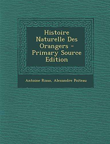 9781294682561: Histoire Naturelle Des Orangers (French Edition)