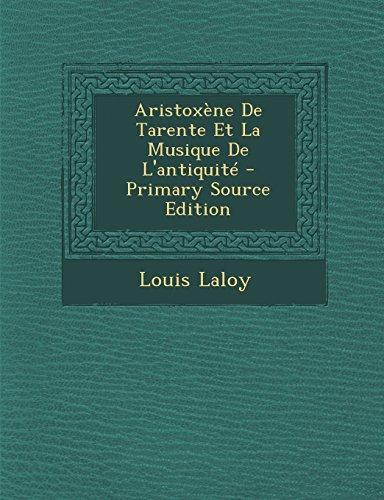 9781294683179: Aristoxene de Tarente Et La Musique de L'Antiquite - Primary Source Edition