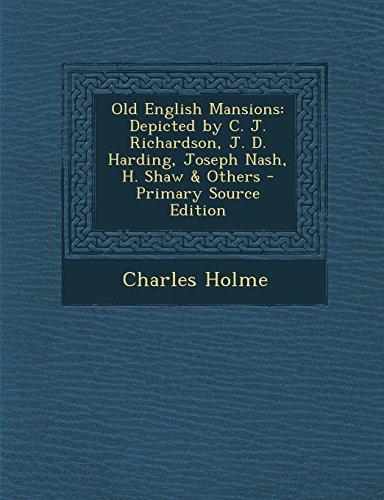 9781294685067: Old English Mansions: Depicted by C. J. Richardson, J. D. Harding, Joseph Nash, H. Shaw & Others