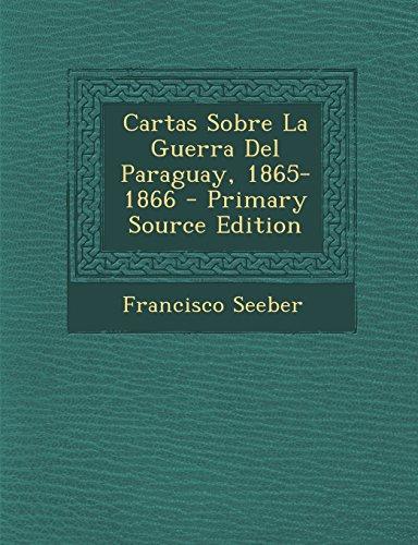 9781294690337: Cartas Sobre La Guerra Del Paraguay, 1865-1866 (Spanish Edition)