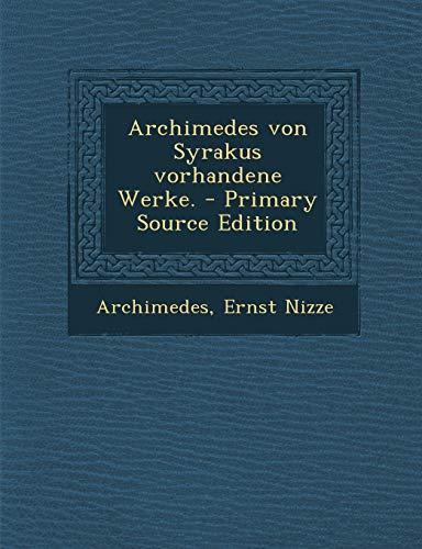 9781294694748: Archimedes Von Syrakus Vorhandene Werke. - Primary Source Edition