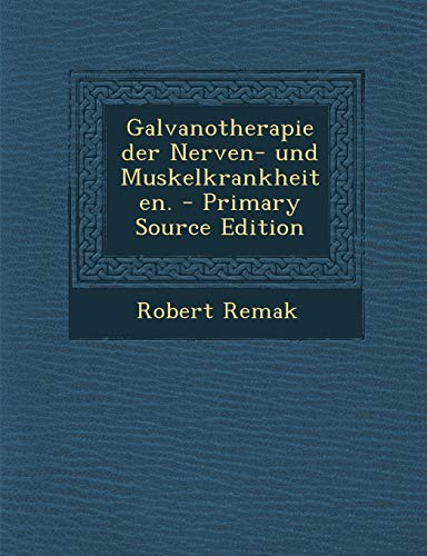 9781294695639: Galvanotherapie der Nerven- und Muskelkrankheiten. (German Edition)