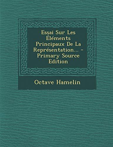9781294696025: Essai Sur Les Éléments Principaux De La Représentation... (French Edition)