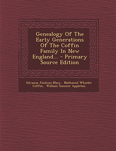 9781294696360: Genealogy Of The Early Generations Of The Coffin Family In New England...