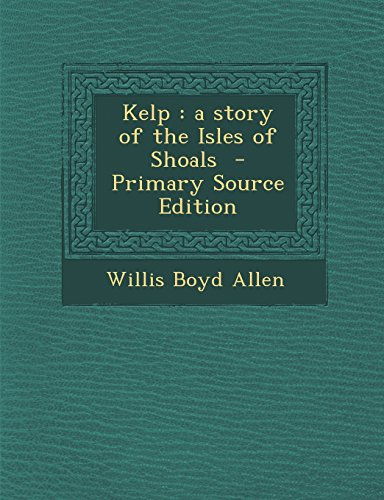 9781294697459: Kelp: a story of the Isles of Shoals