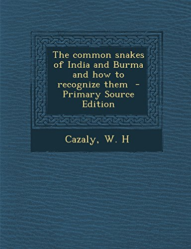 9781294700616: The common snakes of India and Burma and how to recognize them